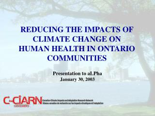 REDUCING THE IMPACTS OF CLIMATE CHANGE ON  HUMAN HEALTH IN ONTARIO COMMUNITIES