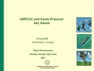 UNFCCC and Kyoto Protocol: key issues 12 July 2010