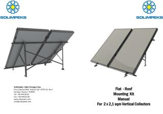 Flat -  Roof Mounting Kit  Manual For 2 x 2,1  sqm Vertical Collectors