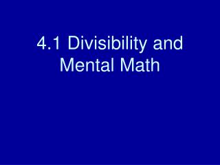 4.1 Divisibility and Mental Math
