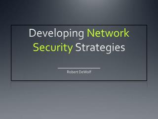 Developing  Network Security  Strategies