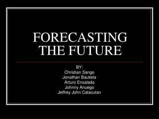 FORECASTING THE FUTURE