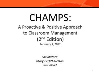 CHAMPS: A Proactive & Positive Approach to Classroom Management (2 nd  Edition) February 1, 2012