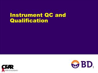 Instrument QC and Qualification