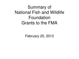 Summary of National Fish and Wildlife Foundation Grants to the FMA