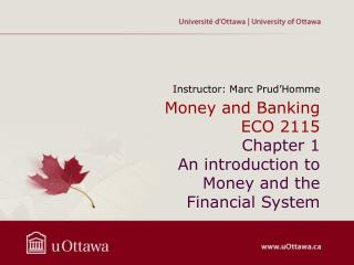 Money and Banking ECO 2115 Chapter 1 An introduction to Money and the Financial System