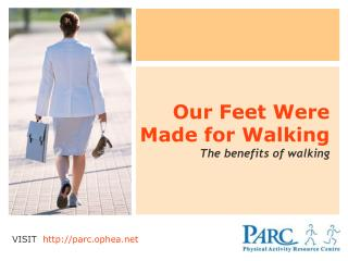 Our Feet Were Made for Walking The benefits of walking