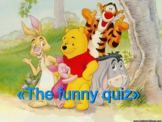 «The funny quiz»