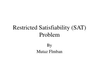 Restricted Satisfiability (SAT) Problem
