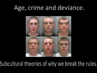 Age, crime and deviance.