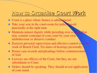 How to Organise Court Work