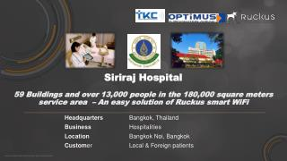 Headquarters		 Bangkok , Thailand 			Business		 Hospitalities