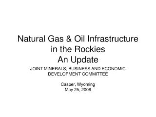 Natural Gas & Oil Infrastructure in the Rockies An Update