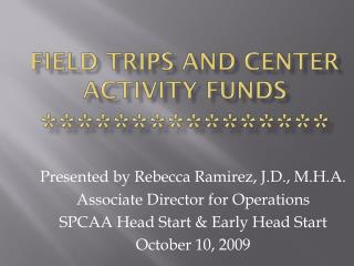 FIELD TRIPS AND CENTER ACTIVITY FUNDS ****************