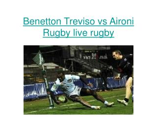 Watch Benetton Treviso vs Aironi Rugby Live