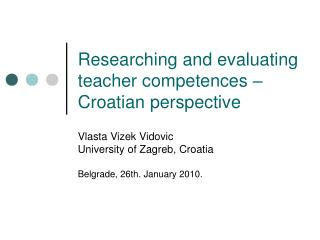 Researching and  evaluating  teacher competences  – Croatian perspective