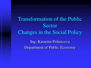 Transformation of the Public Sector  Changes in the Social Policy