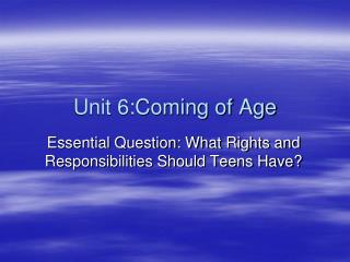 Unit 6:Coming of Age