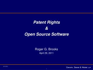 Patent Rights & Open Source Software Roger G. Brooks April 29, 2011
