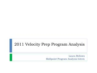 2011 Velocity Prep Program Analysis