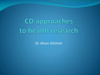 CD approaches  to health research
