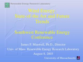 Wind Energy: State-of-the Art and Future Trends Southwest Renewable Energy Conference