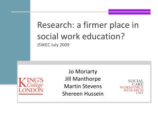 Research: a firmer place in social work education? JSWEC July 2009
