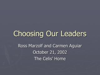 Choosing Our Leaders