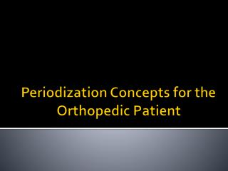 Periodization  Concepts for the Orthopedic Patient