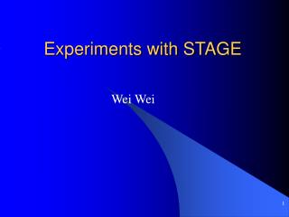 Experiments with STAGE