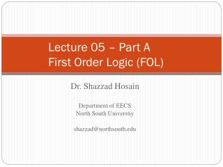 Lecture 05 – Part A First Order Logic (FOL)