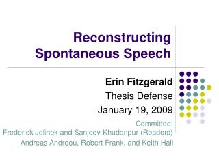 Reconstructing Spontaneous Speech