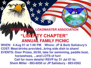 ANNUAL FAMILY PICNIC WHEN:  4 Aug 01 at 1:00 PM    Where: JP & Barb Salisbury's