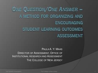 Paula A. Y. Maas Director of Assessment, Office of Institutional research and Assessment