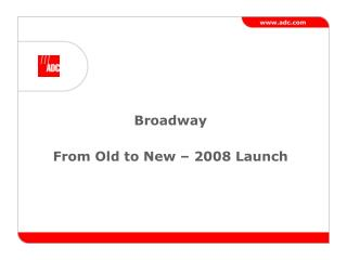 Broadway From Old to New – 2008 Launch