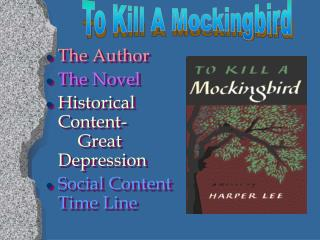 The Author The Novel Historical Content-	Great Depression Social Content Time Line
