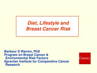 Diet, Lifestyle and  Breast Cancer Risk
