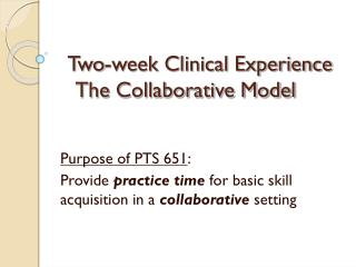 Two-week Clinical Experience The  Collaborative Model