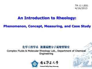 An Introduction to  Rheology :  Phenomenon, Concept, Measuring, and Case Study