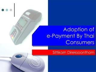Adoption of  e-Payment By Thai Consumers