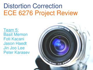 Distortion Correction ECE 6276 Project Review
