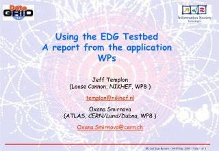 Using the EDG Testbed A report from the application WPs