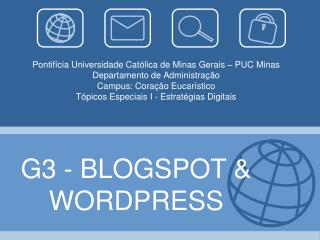 G3 - BLOGSPOT &   WORDPRESS
