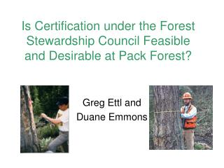 Is Certification under the Forest Stewardship Council Feasible and Desirable at Pack Forest?