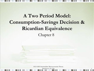A Two Period Model: Consumption-Savings Decision  Ricardian Equivalence