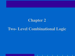 Chapter 2 Two- Level Combinational Logic