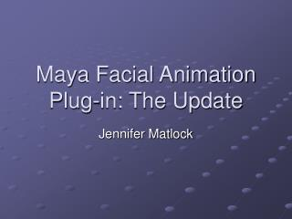 Maya Facial Animation Plug-in: The Update
