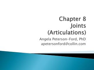 Chapter 8  Joints  (Articulations)