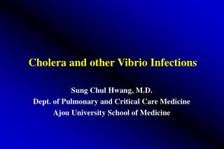 Cholera and other Vibrio Infections