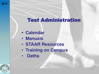 Test Administration Calendar   Manuals   STAAR  Resources  Training on Campus   Oaths